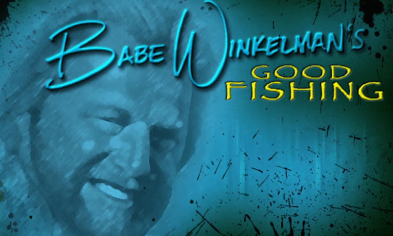 Babe Winkelman's Good Fishing